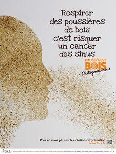Poussières de bois : Protégeons-nous ! En France, plus de 400 000 salariés sont exposés aux poussières de bois, l'une des principales causes de cancers professionnels reconnus. La CCMSA, la CNAMTS, l'INRS et les ministères chargés de l'agriculture et du travail se sont associés aux organisations professionnelles du bois et du bâtiment pour proposer de nouvelles affiches de sensibilisation aux risques des poussières de bois. ©INRS