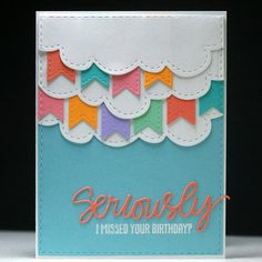 Seriously I missed your Birthday? - Scrapbook.com Perfect die cutting on this belated birthday card.