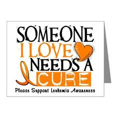 Not just leukemia, but we all need a cure