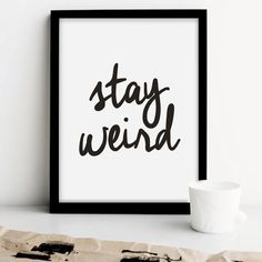 Printable Typography Art Inspirational Stay Weird Black And White Minimalist Home Decor Handwriting Word