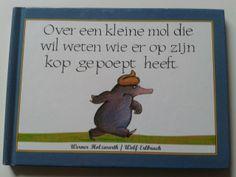 Over een kleine mol die wil weten wie er op zijn kop gepoept heeft Van Werner Holzwarth / Wolf Erlbruch.