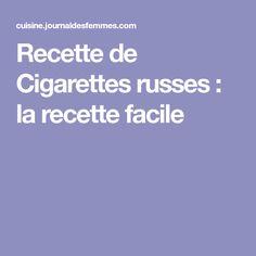 Recette de Cigarettes russes : la recette facile