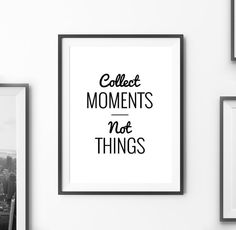 """Motivational Quote """"Collect Moments Not Things"""" Printable Poster Inspirational Wall Art Positive Quote Digital Print *INSTANT DOWNLOAD*"""