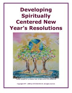 Developing Spiritually Centered New Year's Resolutions is packed with consciousness raising exercises and self-discovery processes. The workbook includes spiritually centered goals setting exercises, affirmations and visualization exercises. It also  includes Partnership Agreement With The Lord, Realizations and Resolutions, Spiritual Economics and Prosperity Consciousness, and Resource Materials such as Book Lists, and an Audio/Video Catalog. Self Discovery, Setting Goals, Resolutions, Book Lists, Economics, Consciousness, Helping People, Life Lessons, Raising