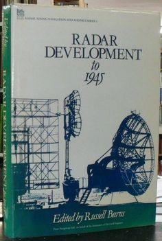 Radar Development to 1945 (Iee Radar, Sonar, Navigation and Avionics Series 2)