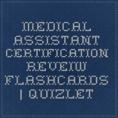 Medical Assistant Certification Reveiw flashcards | Quizlet