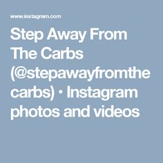 Step Away From The Carbs (@stepawayfromthecarbs) • Instagram photos and videos