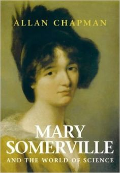 Mary Somerville: And the World of Science: Amazon.co.uk: Allan Chapman: 9780953786848: Books