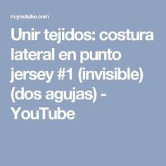 Unir tejidos: costura lateral en punto jersey #1 (invisible) (dos agujas) - YouTube
