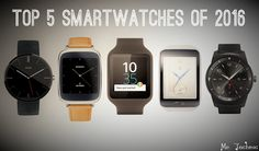 Top 5 Smart Watches of 2016 which are compatible with Android os greater that 4.3. Tops brands Smart Watches like Samsung, Moto, Apple, Sony, Pebble, Huawei