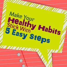 Make Your Healthy Habits Stick with 5 Easy Steps