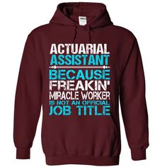 Awesome tee for Actuarial ✓ AssistantActuarial Assistant because freaking miracle worker is not an official job titleActuarial Assistant