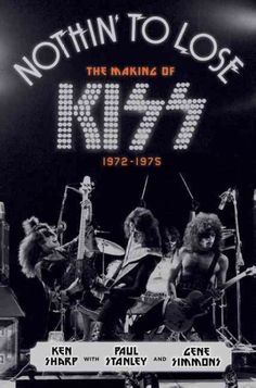 """Nothin' to Lose: The Making of KISS chronicles the formative years of the legendary rock band, culminating with the groundbreaking success of their smash single """"Rock and Roll All Nite,"""" a song that nearly four decades later remains one of rock's most enduring anthems. Drawing on more than two hundred interviews, the book offers a captivating and intimate fly-on-the-wall account of their launch, charting the struggles and ultimate victories that led them to the threshold of superstardom."""