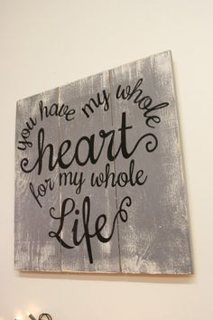 Rusticly Inspired SignsYou Have My Whole Heart For My Whole Life Wood 2019 New Great DIY Ideas For Pallet Signs The post Rusticly Inspired SignsYou Have My Whole Heart For My Whole Life Wood 2019 appeared first on Pallet ideas. Wooden Pallet Projects, Wooden Pallet Furniture, Wood Pallet Signs, Rustic Wood Signs, Wooden Pallets, Wooden Diy, Pallet Ideas, Diy Projects, Diy Furniture