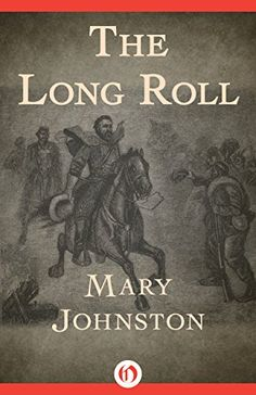 4.5 stars -The Long Roll by Mary Johnston ***This classic Civil War novel portrays the rise and fall of Stonewall Jackson and the bravery of the men who fought and died alongside him. Free 11/19/15