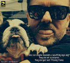 Animals never dump people.  RT if you agree with @rickygervais and always #AdoptNotShop! pic.twitter.com/u5F1ySKaFa