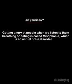 OMG, i have this ...only when my sister chews or breaths.