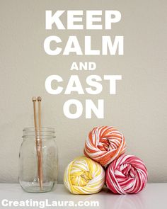 Keep calm and cast on poster from Creating Laura