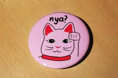 Nya the cat that is in almost every asian resturant! nyaaaaaaa For sale: 2 In button Make And Sell, How To Make, Good Luck, Charmed, Buttons, Asian, Cats, Best Of Luck, Gatos