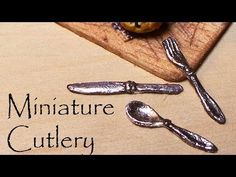 Polymer Clay Tutorial; Miniature Cutlery/Silverware - YouTube