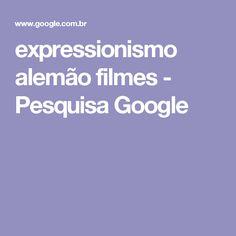 expressionismo alemão filmes - Pesquisa Google