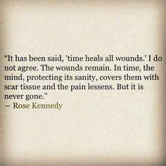 Rose Kennedy lost 2 sons to tragic deaths...I think she would know a little about this...makes me sad what she had to endure in her life