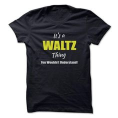 Its a WALTZ Thing Limited Edition - #swetshirt sweatshirt #turtleneck sweater. BUY NOW => https://www.sunfrog.com/Names/Its-a-WALTZ-Thing-Limited-Edition.html?68278