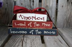 "4th of July decor - ""America, Land of the Free, BECAUSE of the Brave"" - love the quote"
