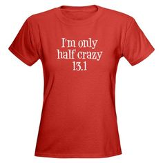 I'm Only Half Crazy T-shirt for half marathon runners $24.99   #gift #fitness #health #holiday