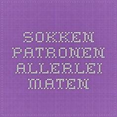 sokken patronen allerlei maten, links naar software, online programma's, erg interessant voor breien Cross Stitching, Cross Stitch Patterns, Periodic Table, Software, Weaving, Knitting, Crochet, Socks, Periotic Table