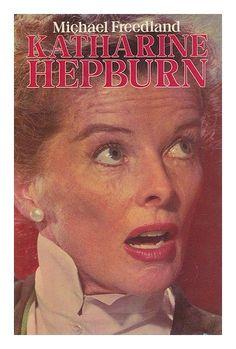 Katharine Hepburn: Michael Freedland: 9780491034210: Amazon.com: Books
