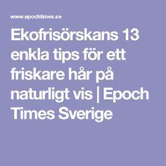 Ekofrisörskans 13 enkla tips för ett friskare hår på naturligt vis | Epoch Times Sverige