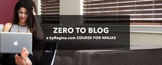 Want to go from Zero to Blog? Best go-at-your-own-pace class I've seen for beginner bloggers. Perfect for someone starting from scratch! - by Regina [for bloggers + freelancers + creative businesses]