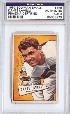 Dante Lavelli Autographed/Hand Signed 1952 Bowman Card PSA/DNA Slabbed #65088873 by Hall of Fame Memorabilia. $86.95. This is a hand signed Dante Lavelli 1952 Bowman Card. This item has been authenticated and slabbed by PSA/DNA.