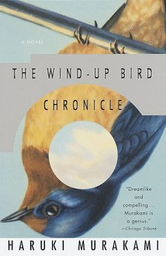 The Wind Up Bird Chronicle, Haruki Murakami