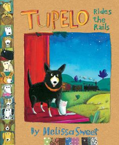 An educator guide for Tupelo Rides the Rails by Melissa Sweet