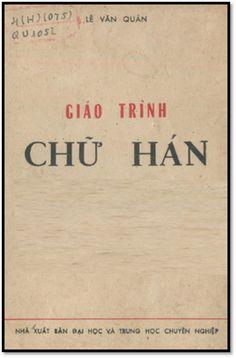 Giáo Trình Chữ Hán (NXB Trung Học Chuyên Nghiệp 1978) - Lê Văn Quán, 338 Trang | Sách Việt Nam