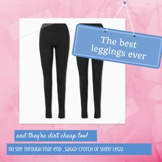 The best leggings ever! And best yet they're dirt cheap and don't go see through at the bum!