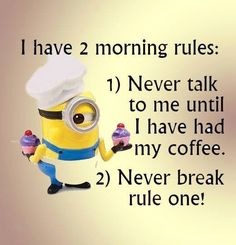 Lol it's so true Coffee Humor, Coffee Quotes, Funny Cartoons, Funny Jokes, Funny Sayings, Minions Love, Minions Minions, Laughter The Best Medicine, Thing 1