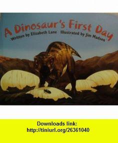 a dinosaurs first day (9781402602252) Elizabeth Lane , ISBN-10: 1402602251  , ISBN-13: 978-1402602252 ,  , tutorials , pdf , ebook , torrent , downloads , rapidshare , filesonic , hotfile , megaupload , fileserve