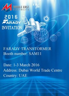‪#‎Farady‬ transformer# take part in MEE2016. Welcome visit our booth SAM11. See you Dubai World Trade Center.