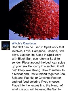 Red salt Never add food coloring to any salts. It lowers your salt and lessens its effectiveness in your workings. Use herbs, flowers, iron scrapings, gemstone/crystal chips and ash etc. to keep it pure. Magick Spells, Wiccan Witch, Wicca Witchcraft, Reiki, Tarot, Herbal Magic, Magic Herbs, Witch Board, Baby Witch