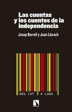 """'Las cuentas y los cuentos de la independencia""""' de Josep Borrell y Joan Llorach. ¿Nazi-o-nalismo Catalán"""""""