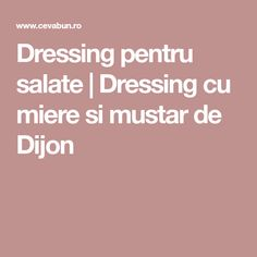 Dressing pentru salate   Dressing cu miere si mustar de Dijon Salads