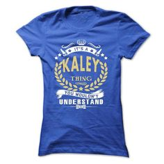 Its a KALEY Thing You Wouldnt Understand - T Shirt, Hoo - #pullover hoodie #gray sweater. FASTER => https://www.sunfrog.com/Names/Its-a-KALEY-Thing-You-Wouldnt-Understand--T-Shirt-Hoodie-Hoodies-YearName-Birthday-Ladies.html?68278