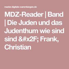 MDZ-Reader  | Band  | Die Juden und das Judenthum wie sind sind           / Frank, Christian