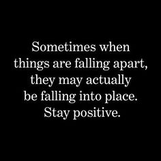Stay Positive- Love this #quote #quotestoliveby www.pinterest.com/mentallyinteresting/quotes