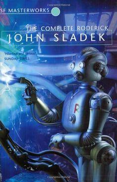 John Sladek, The Complete Roderick SF Masterworks Science Fiction (NB link is to 'Roderick' only) Fantasy Book Covers, Book Cover Art, Fantasy Books, Book Art, Science Fiction Magazines, Science Fiction Art, Pulp Fiction, Allman Brothers, Kurt Vonnegut