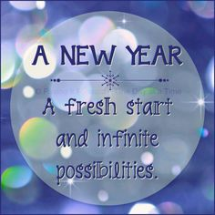 A new year, a fresh start and infinite possibilities