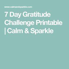 7 Day Gratitude Challenge Printable | Calm & Sparkle
